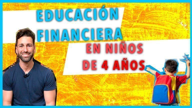 Se debería enseñar EDUCACIÓN FINANCIERA a niños a partir de 4 años