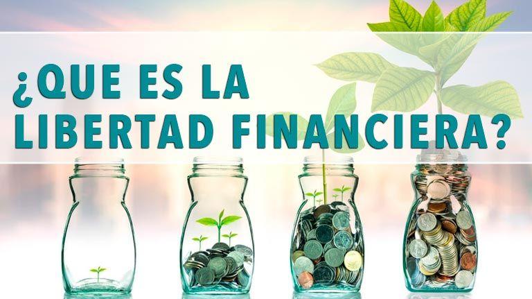 ¿Que es la LIBERTAD FINANCIERA?