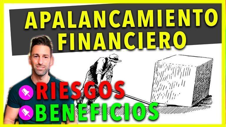¿Que es el Apalancamiento Financiero y en que os puede Beneficiar o Perjudicar?