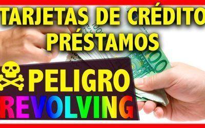 El peligro de las Tarjetas de crédito y préstamos Revolving: ¡CUIDADO!