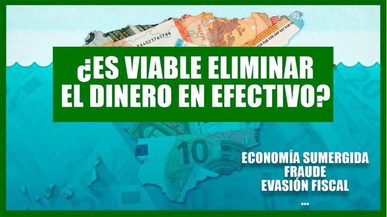 ¿Eliminar el dinero en efectivo para acabar con la economia sumergida?