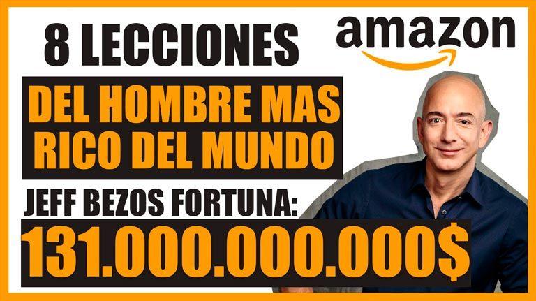 8 Lecciones del hombre mas rico del mundo (Jeff Bezos)