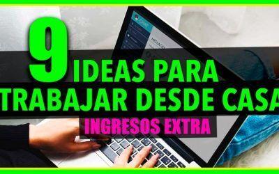 9 IDEAS para ganar dinero trabajando desde CASA