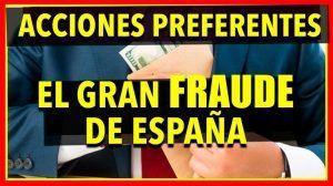 Acciones Preferentes: El mayor fraude financiero de la historia de españa
