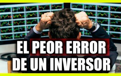 El peor error de un inversor en bolsa