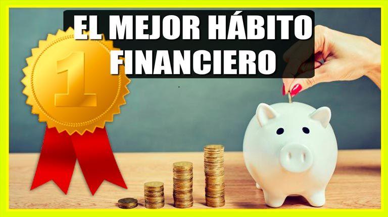 Ahorrar, el mejor hábito financiero que puedes tener