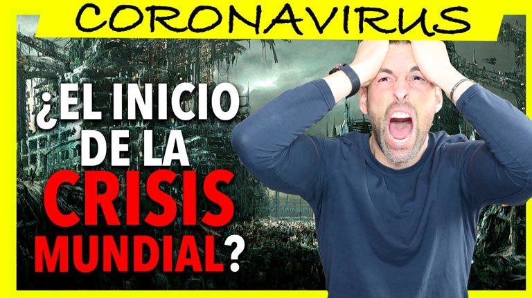 ¿Hará el CORONAVIRUS que se origine una CRISIS MUNDIAL?