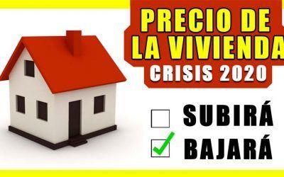 🥇¿Qué pasará con el PRECIO de la VIVIENDA? CRISIS 2020 🥇