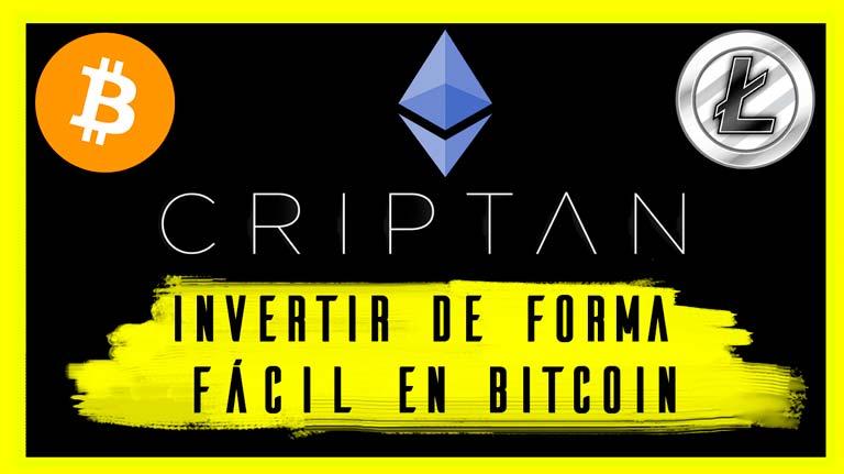 CRIPTAN | Invertir en BITCOIN de forma fácil con un Broker Español