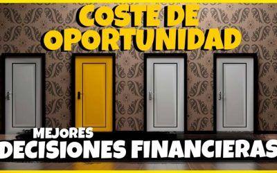 Coste de Oportunidad – Toma mejores decisiones financieras